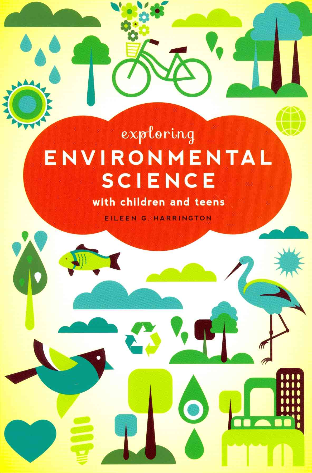 Exploring Environmental Science With Children and Teens By Harrington, Eileen G.