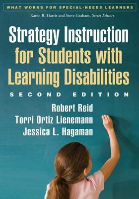 Strategy Instruction for Students With Learning Disabilities By Reid, Robert/ Lienemann, Torri Ortiz/ Hagaman, Jessica L.